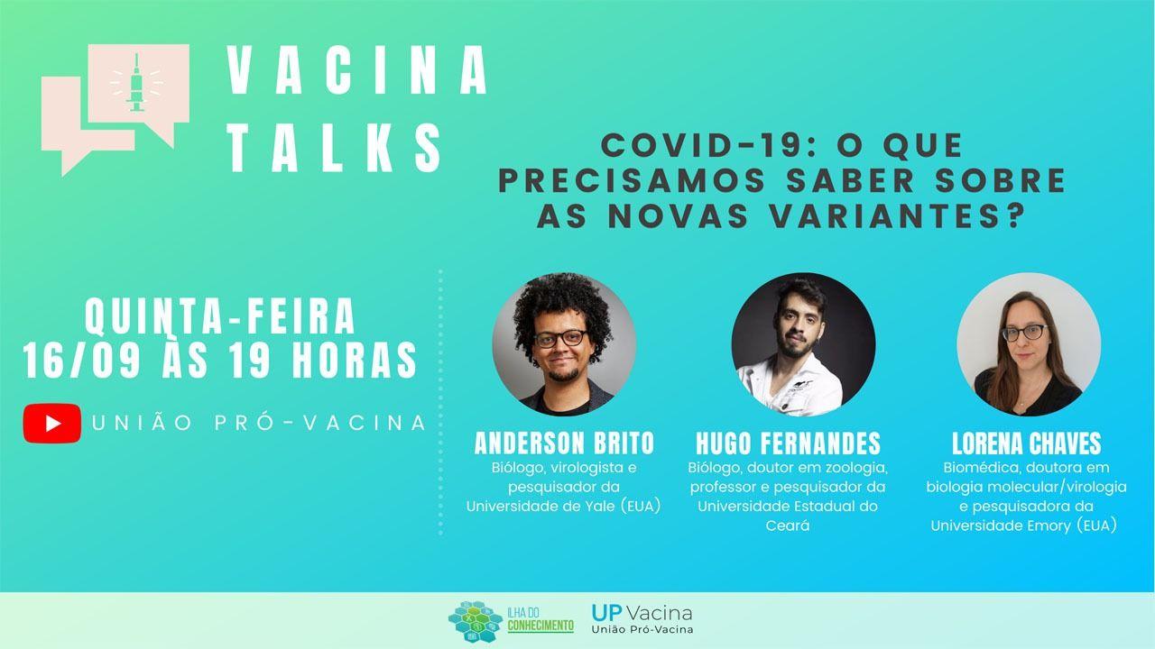 """Revide, União Pró-Vacina e Ilha do Conhecimento promovem nova edição do """"Vacina Talks"""" , Coronavírus, Covid-19, variante, bate-papo, União Pró-Vacina"""